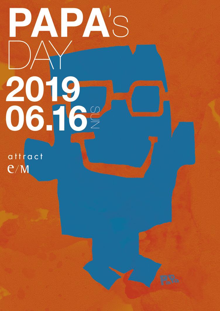 PAPA'S DAY 2019 06.16 SUN