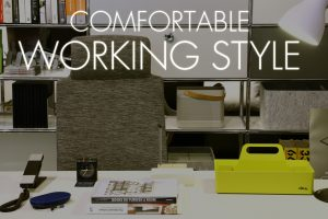 COMFORTABLE WORKING STYLE