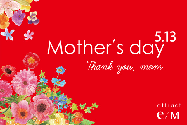 Mother's day 2018.05.13 – attract e/M